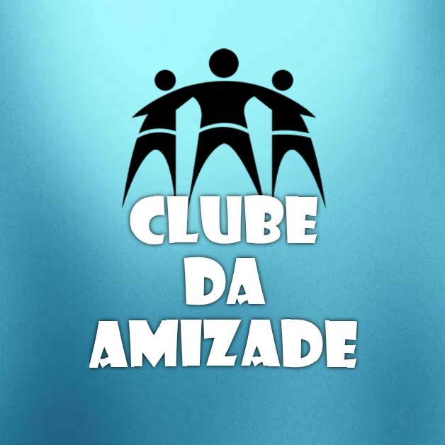 #ClubeDaAmizade