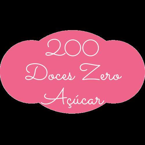 200 DOCES ZERO DE AÇÚCAR