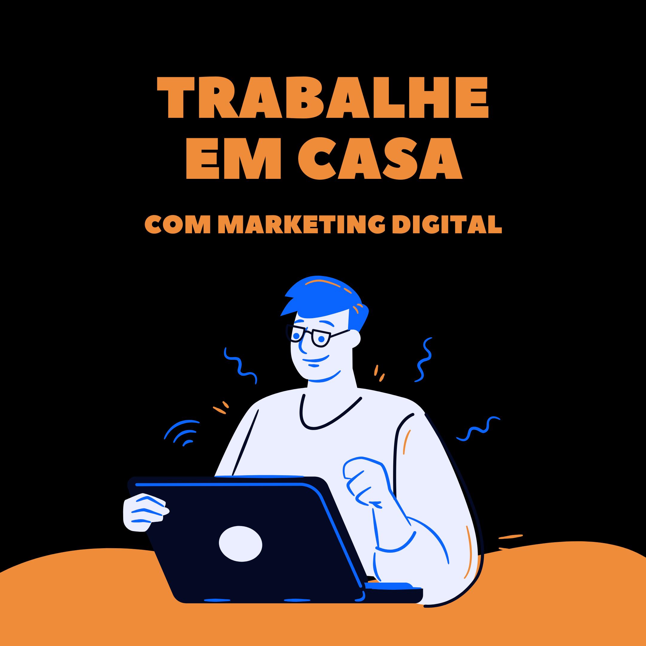 Lucrando Dinheiro em Casa com Marketing Digital